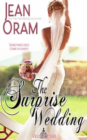 The Surprise Wedding - A Marriage of Convenience Sweet Romance ebook by Jean Oram