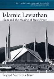 Islamic Leviathan - Islam and the Making of State Power ebook by Seyyed Vali Reza Nasr