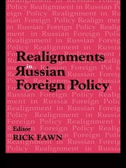 Realignments in Russian Foreign Policy ebook by Rick Fawn