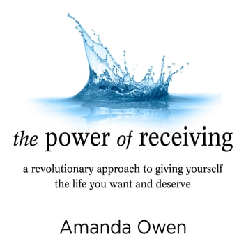 The Power of Receiving - Inside the Science of Extraordinary Athletic Performance audiobook by Amanda Owen