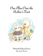 One Flew Over the Robin's Nest ebook by Hilary Neiman