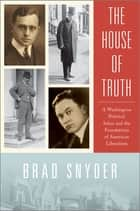 The House of Truth ebook by Brad Snyder