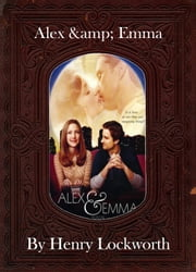 Alex & Emma ebook by Henry Lockworth,Eliza Chairwood,Bradley Smith