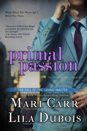 Primal Passion - The Trinity Masters, Book Three ebook by Mari Carr, Lila Dubois