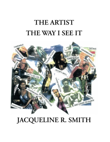 THE ARTIST THE WAY I SEE IT ebook by Jacqueline Reasor-Smith
