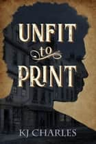 Unfit to Print ebook by
