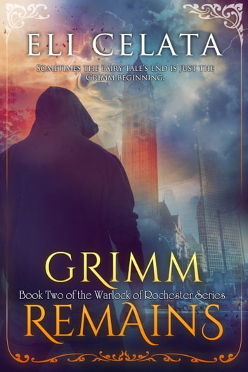 Grimm Remains ebook by Eli Celata