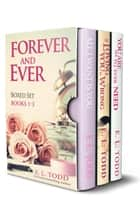Forever and Ever Boxed Set ebook by E. L. Todd