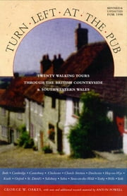 Turn Left At The Pub - Twenty Walking Tours Through The British Countryside ebook by Anton Powell,George W. Oakes