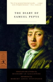 The Diary of Samuel Pepys ebook by Samuel Pepys,Richard Le Gallienne,Robert Louis Stevenson