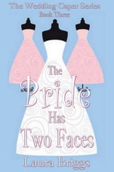The Bride Has Two Faces ebook by Laura Briggs