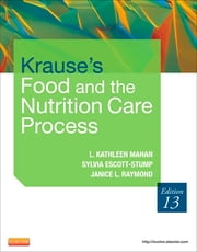 Krause's Food & the Nutrition Care Process ebook by L. Kathleen Mahan,Janice L Raymond,Sylvia Escott-Stump