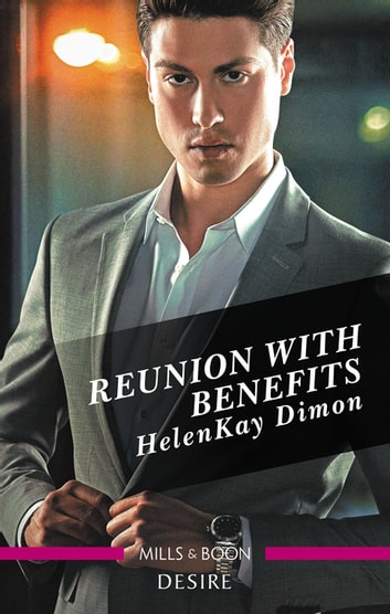 Reunion With Benefits ebook by HelenKay Dimon