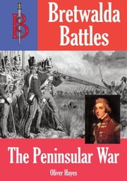 The Peninsular War ebook by Oliver Hayes