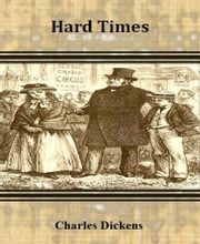 Hard Times By Charles Dickens ebook by Charles Dickens