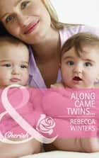 Along Came Twins… (Mills & Boon Cherish) (Tiny Miracles, Book 2) ebook by Rebecca Winters