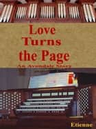 Love Turns the Page (an Avondale Story) ebook by Etienne