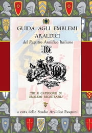 Guida agli emblemi araldici del Registro Araldico Italiano ebook by Kobo.Web.Store.Products.Fields.ContributorFieldViewModel