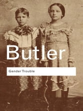 Gender Trouble - Feminism and the Subversion of Identity ebook by Judith Butler