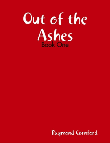 Out of the Ashes - Book One ebook by Raymond Cornford