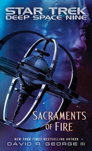 Star Trek: Deep Space Nine: Sacraments of Fire ebook by David R. George III
