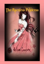 The Faceless Princess ebook by Acton Cooper