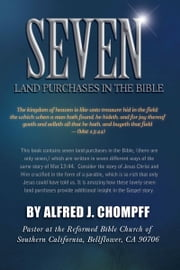 Seven Land Purchases in the Bible ebook by Alfred Chompff