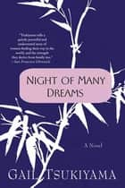 Night of Many Dreams - A Novel ebook by Gail Tsukiyama