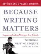 Because Writing Matters ebook by National Writing Project,Carl Nagin