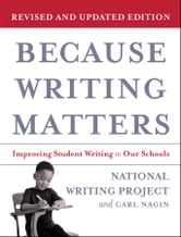 Because Writing Matters - Improving Student Writing in Our Schools ebook by National Writing Project,Carl Nagin