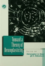 Toward a Theory of Neuroplasticity ebook by