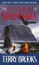 The Elf Queen of Shannara ebook by Terry Brooks