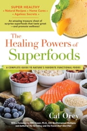 The Healing Powers of Superfoods ebook by Cal Orey