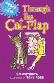 Books for Boys: Through the Cat-Flap - Book 8 ebook by Ian Whybrow