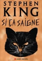 Si ça saigne ebook by Stephen King, Jean Esch