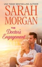 The Doctor's Engagement ebook by Sarah Morgan