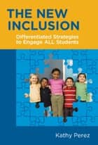 The New Inclusion ebook by Kathy Perez