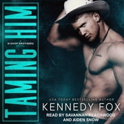 Taming Him audiobook by Kennedy Fox