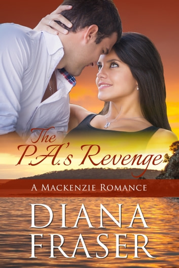 The PA's Revenge - The Mackenzies—Dallas—Book 2 ebook by Diana Fraser