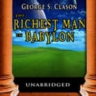 Richest Man in Babylon, The audiobook by George S. Clason