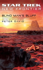 Star Trek: New Frontier: Blind Man's Bluff ebook by Peter David