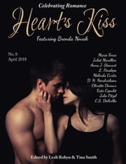 Heart's Kiss: Issue 8, April 2018: Featuring Brenda Novak - Heart's Kiss ebook by Brenda Novak, Marie Force, Juliet Marillier,...