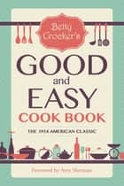 Betty Crocker's Good and Easy Cook Book eBook by Betty Crocker, Amy Sherman