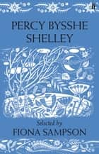 Percy Bysshe Shelley ebook by Fiona Sampson