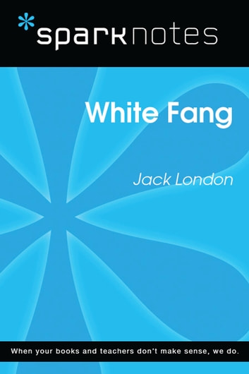 White Fang (SparkNotes Literature Guide) ebook by SparkNotes