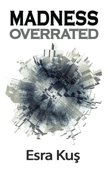 Madness Overrated ebook by Esra Kus