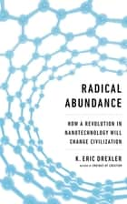 Radical Abundance ebook by K. Eric Drexler