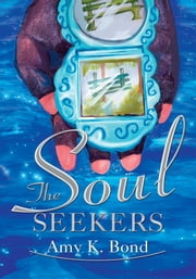 The Soul Seekers ebook by Amy Bond