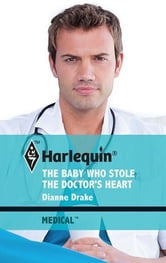 The Baby Who Stole the Doctor's Heart ebook by Dianne Drake