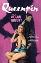 Queenpin - A Novel ebook by Megan Abbott